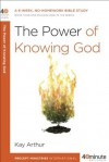 The Power of Knowing God (40-Minute Bible Studies) - Kay Arthur