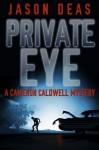 Private Eye: Cameron Caldwell Mystery - Jason Deas, Mary Metcalf