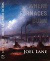 Where Furnaces Burn - Joel Lane