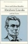 Abraham Lincoln and the Union (Library of American Biography Series) - Oscar Handlin, Lilian Handlin
