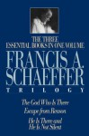 The Francis A. Schaeffer Trilogy: Three Essential Books in One Volume - Francis August Schaeffer, J.I. Packer, Lane T. Dennis