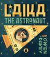 Laika the Astronaut - Owen Davey