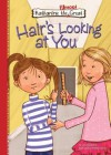 Hair's Looking at You - Lisa Mullarkey, Phyllis Harris