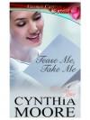 Tease Me, Take Me - Cynthia Moore