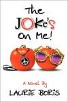 The Joke's on Me - Laurie Boris