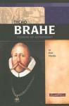 Tycho Brahe: Pioneer of Astronomy (Signature Lives: Scientific Revolution series) (Signature Lives) - Don Nardo, Martin Gaskell, Rosemary Palmer