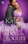 Much Ado About Rogues - Kasey Michaels