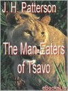 The Man-Eaters of Tsavo - J.H. Patterson, Frederick Courteney Selous