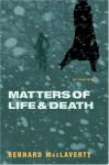 Matters of Life and Death: Stories - Bernard MacLaverty