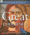 The Great Emergence: How Christianity is Changing and Why - Phyllis A. Tickle, Pam Ward