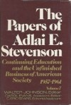 The Papers of Adlai E. Stevenson, Vol. 7: Continuing Education and the Unfinished Business of American Society, 1957-1961 - Adlai E. Stevenson II, Walter Johnson
