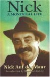 Nick: A Montreal Life: Nick Auf Der Maur - Nick Auf der Maur, Melissa Auf der Maur, Mordecai Richler