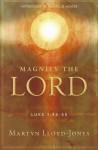 Magnify the Lord: Luke 14:6-55 - David Martyn Lloyd-Jones