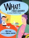 What! Cried Granny - Kate Lum, Adrian Johnson