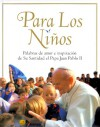 For The Children: Lessons From Pope John Paul Ii (para Los Ninos) - Pope John Paul II