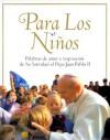 For The Children: Lessons From Pope John Paul Ii (para Los Ninos) - Pope John Paul II