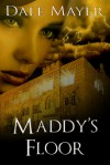 Maddy's Floor - Dale Mayer
