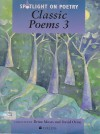 Spotlight On Poetry: Classic Poems 3 - Brian Moses, David Orme