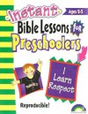 Instant Bible Lessons For Preschoolers I Learn Respect - Pamela J. Kuhn