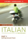 Starting Out in Italian: Part 2--Getting Around Town - Living Language