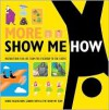 More Show Me How: Everything We Couldn't Fit in the First Book Instructions for Life from the Everyday to the Exotic - Derek Fagerstrom, Lauren Smith, The Show Me Team