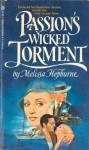 Passion's Wicked Torment - Melissa Hepburne