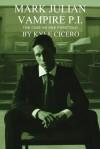 Mark Julian Vampire P.I.: The Case No One Foretold - Kyle Cicero