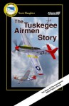 The Tuskegee Airmen Story (Skyward Series) - Scott Slaughter