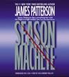 Season of the Machete - James Patterson, Lou Diamond Phillips
