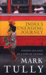 India's Unending Journey: Finding balance in a time of change - Mark Tully