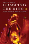 Grasping the Ring II: Nine People Who Matter - Gene A. Budig, Thomas Curley