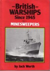 British Warships Since 1945, Part 4, Minesweepers - Maritime Books