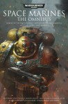 Space Marines: The Omnibus - Christian Dunn, Darren Cox, Paul Kearney, C.S.Goto, Ben Counter, Mitchel Scanlon, Jonathan Green, James Swallow, Richard Williams, Chris Wraight, C.L. Werner, Sarah Cawkwell, Gav Thorpe, Rob Sanders, David Annandale, Aaron Dembski-Bowden, Peter Fehervari, Nick Kyme, Grah