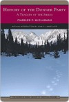 History of the Donner Party: A Tragedy of the Sierra - C.F. McGlashan, John P. Langellier