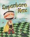 Superhero Max - Lawrence David