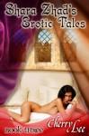 Shara Zhad Erotic Tales Book Three - Cherry Lee