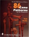 86 Cane Patterns: For the Woodcarver (Schiffer Book for Woodcarvers) - Tom Wolfe, Laura A. Smucker