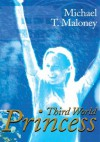 Third World Princess - Michael Maloney
