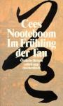 Im Frühling Der Tau. Östliche Reisen - Cees Nooteboom