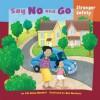 Say No and Go: Stranger Safety - Jill L. Donahue, Bob Masheris, Melissa Kes, Abbey Fitzgerald