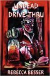 Undead Drive-Thru - Rebecca Besser, Justin T. Coons