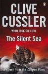 The Silent Sea: A Novel of the Oregon Files. Clive Cussler with Jack Du Brul - Clive Cussler