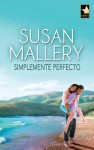 Simplemente perfecto (Mira) (Spanish Edition) - Susan Mallery