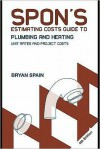 Spon's Estimating Costs Guide to Plumbing and Heating: Unit Rates and Project Costs - Bryan J.D. Spain