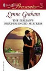 The Italian's Inexperienced Mistress (Ruthless) - Lynne Graham