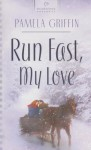 Run Fast, My Love - Pamela Griffin