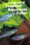 Handbook of Tropical Aquarium Fishes - Herbert R. Axelrod