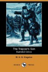 The Trapper's Son (Dodo Press) - W.H.G. Kingston