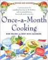 Once-A-Month Cooking: A Proven System for Spending Less Time in the Kitchen and Enjoying Delicious, Homemade Meals Every Day - Mary Beth Lagerborg