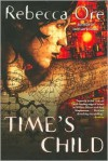 Time's Child - Rebecca Ore